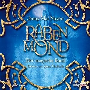 Rabenmond. Der magische Bund Hörbuch