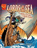 Allison Lassieur Lords of the Sea: The Vikings Explore the North Atlantic (Graphic History)