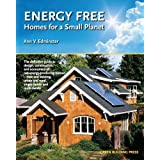 Energy Free: Homes for a Small Planet ~ M.Arch., Ann V. Edminster