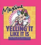Maxine: Yelling It Like It Is: A Fine Whine with the Queen of Attitude (0740765671) by Wagner, John M.