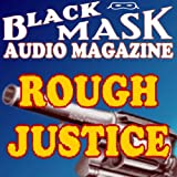 img - for Rough Justice: A Classic Hard-Boiled Tale from the Original Black Mask book / textbook / text book