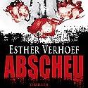 Abscheu Hörbuch von Esther Verhoef Gesprochen von: Cathrin Bürger
