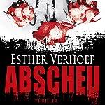 Abscheu | Esther Verhoef