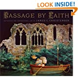Passage by Faith. Exploring the Inspirational Art of James Christensen