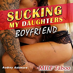 MILF Taboo: Sucking My Daughters Boyfriend Audiobook
