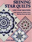 Shining Star Quilts: Lone Star Variations, with Sunbursts, Broken Stars, Blazing Stars, and more