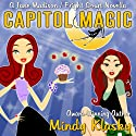 Capitol Magic (       UNABRIDGED) by Mindy Klasky Narrated by Emma Galvin