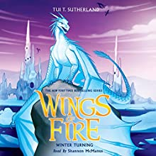 Winter Turning: Wings of Fire, Book 7 | Livre audio Auteur(s) : Tui T. Sutherland Narrateur(s) : Shannon McManus