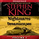 Nightmares & Dreamscapes, Volume I Audiobook by Stephen King Narrated by Stephen King, Tim Curry, Rob Lowe, Whoopi Goldberg