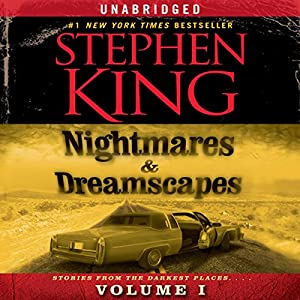 Nightmares & Dreamscapes, Volume I | [Stephen King]