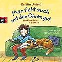 Man sieht auch mit den Ohren gut: Eine kleine Reise in die Musik Hörbuch von Kerstin Unseld Gesprochen von: Florian Fischer