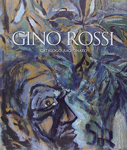 Gino Rossi. Catalogo ragionato