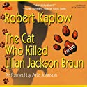The Cat Who Killed Lilian Jackson Braun: A Parody (       UNABRIDGED) by Robert Kaplow Narrated by Arte Johnson