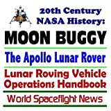 img - for 20th Century NASA History: Moon Buggy, the Apollo Lunar Rover, Lunar Roving Vehicle Operations Handbook book / textbook / text book