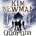The Quorum (       UNABRIDGED) by Kim Newman Narrated by Tom Lawrence