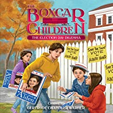 The Election Day Dilemma: The Boxcar Children Mysteries, Book 145 | Livre audio Auteur(s) : Gertrude Chandler Warner Narrateur(s) : Aimee Lilly