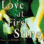 Love at First Sting: Sexy Tales of Erotic Restraint   Allison Tyler (editor)