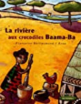 La rivire aux crocodiles Baama-Ba