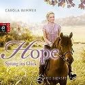 Hope - Sprung ins Glück Hörbuch von Carola Wimmer Gesprochen von: Marie Bierstedt