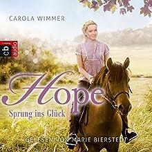 Hope - Sprung ins Glück (       ungekürzt) von Carola Wimmer Gesprochen von: Marie Bierstedt