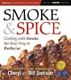 Smoke & Spice, Updated and Expanded 3rd Edition: Cooking With Smoke, the Real Way to Barbecue