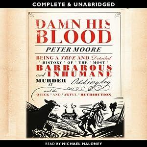 Damn His Blood | [Peter Moore]