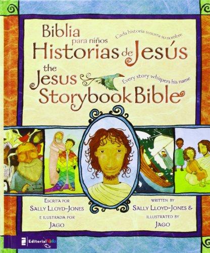 Biblia para ni os, Historias de Jes s / The Jes s Storybook Bible: Cada historia susurra su nombre (Spanish Edition)