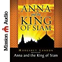 Anna and the King of Siam: The Book That Inspired the Musical and Film 'The King and I' Audiobook by Margaret Landon Narrated by Anne Flosnik