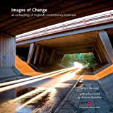 img - for Images of Change: An Archaeology of England's Contemporary Landscape book / textbook / text book