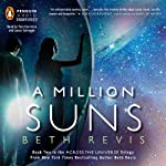 A Million Suns: Across the Universe, Book 2 (       UNABRIDGED) by Beth Revis Narrated by Tara Carrozza