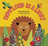 Stella Blackstone How Loud Is a Lion
