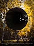 I Live in a Hut (Cleveland State University Poetry Center: New Poetry)