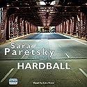 Hardball Audiobook by Sara Paretsky Narrated by Liza Ross