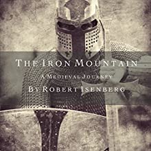 The Iron Mountain (       UNABRIDGED) by Robert Isenberg Narrated by Robert Isenberg
