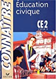 Education civique CE2, cycle 3, conforme aux nouveaux programmes