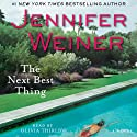 The Next Best Thing: A Novel (       UNABRIDGED) by Jennifer Weiner Narrated by Olivia Thirlby