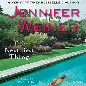 The Next Best Thing: A Novel | [Jennifer Weiner]