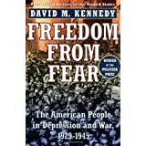 Freedom from Fear: The American People in Depression and War, 1929-1945 (Oxford History of the United States) ~ David M. Kennedy