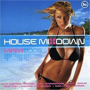 various -  House Mixdown Miami 2005