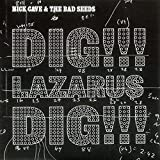 Nick Cave & The Bad Seeds Dig, Lazarus, Dig [7