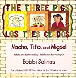 Los tres cerdos / The Three Pigs: Nacho, Tito y Miguel