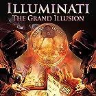 Illuminati: The Grand Illusion Radio/TV von Simon Oliver Gesprochen von: Philip Gardiner