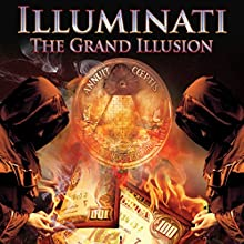 Illuminati: The Grand Illusion Radio/TV Program by Simon Oliver Narrated by Philip Gardiner