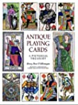 Antique Playing Cards: A Pictorial Hi...