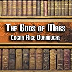 The Gods of Mars: Mars Series, Book 2   Edgar Rice Burroughs