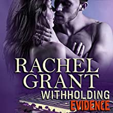 Withholding Evidence Audiobook by Rachel Grant Narrated by Nicol Zanzarella