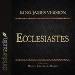 Holy Bible in Audio - King James Version: Ecclesiastes |  King James Version