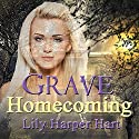 Grave Homecoming: A Maddie Graves Mystery Book 1 Audiobook by Lily Harper Hart Narrated by Laura Jennings