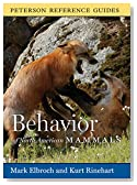 Peterson Reference Guide to the Behavior of North American Mammals (Peterson Reference Guides)