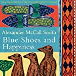 Blue Shoes and Happiness (       ABRIDGED) by Alexander McCall Smith Narrated by Adjoa Andoh
